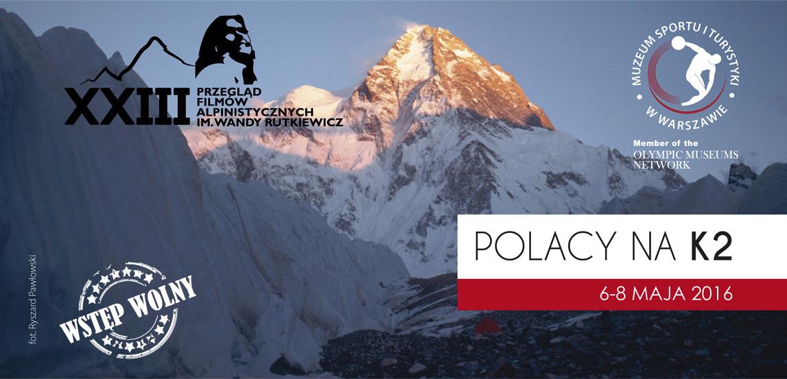 Polacy na K2 – czyli serdecznie zapraszamy na XXIII Przegląd Filmów Alpinistycznych